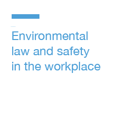 Environmental law and safety in the workplace